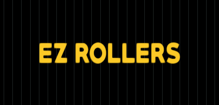 EZ Rollers – Where Are They Now?
