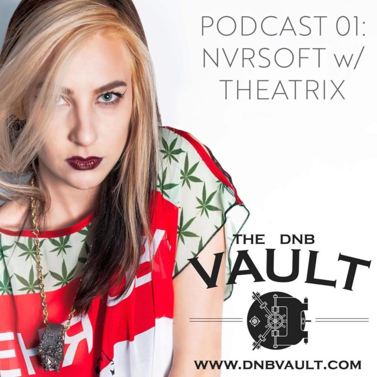 DNB Vault Podcast 001 With Nvrsoft – Special guest mix by Theatrix