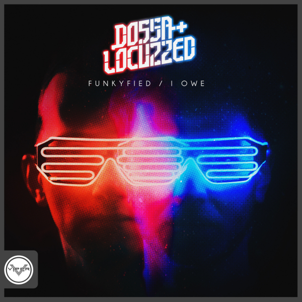 Dossa & Locuzzed – Funkyfied / I Owe – Viper Recordings