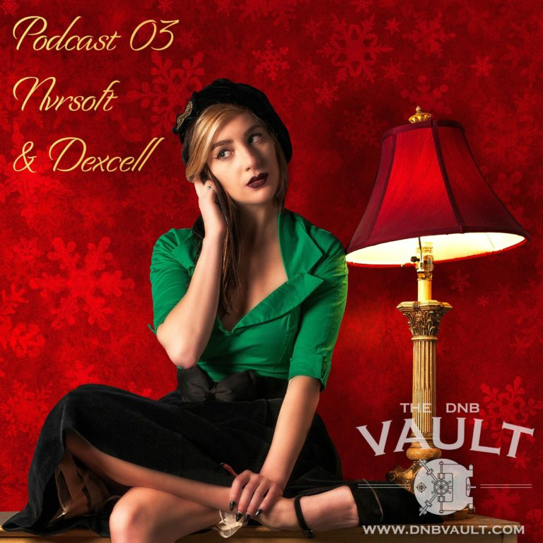 DNB VAULT PODCAST 003 WITH NVRSOFT – SPECIAL GUEST MIX BY DEXCELL