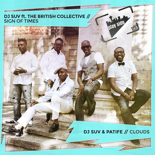 DJ SUV feat The  British Collective & Patife  – Sign of Times / Clouds – Play Side 175
