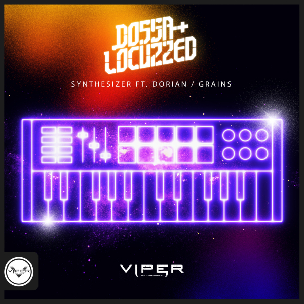 Dossa & Locuzzed – Synthesizer / Grains – Viper Recordings