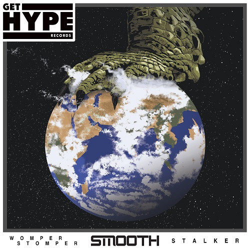 Smooth – Womper Stomper / Stalker – GET HYPE RECORDS