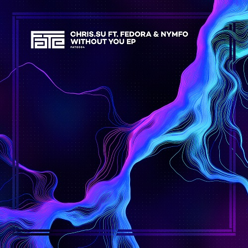 Chris.SU – Without You EP – FATE Recordings