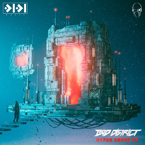 Bad District – Hyper Drone EP – 0101 Music