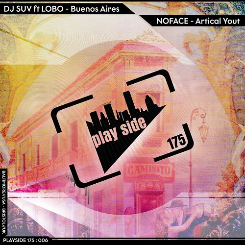 DJ SUV – Buenos Aires / NOFACE – Artical Yout – Playside 175