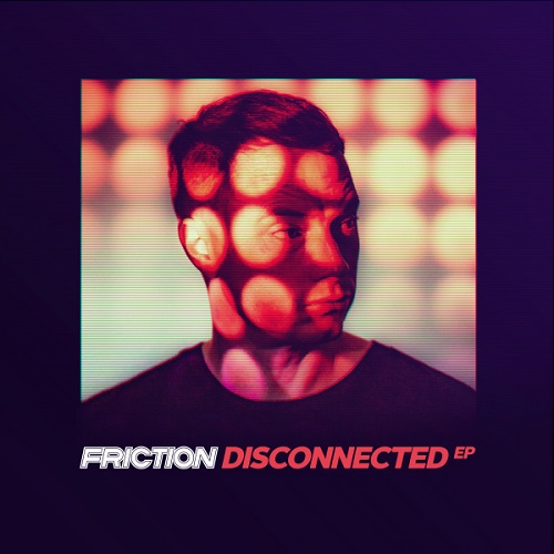 Friction – Disconnected EP – Elevate Records