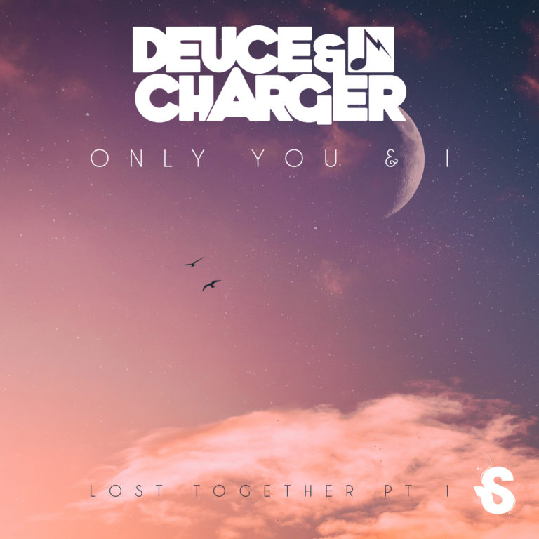DEUCE & CHARGER 'ONLY YOU & I'  – SUBSPHERE RECORDS