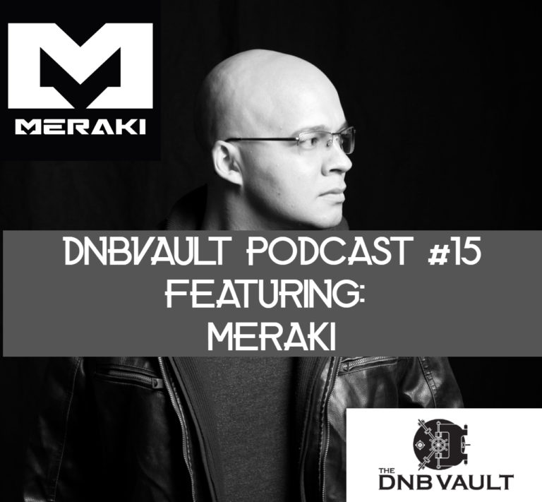 DNBVault Podcast 15 with Special Guest: MERAKI