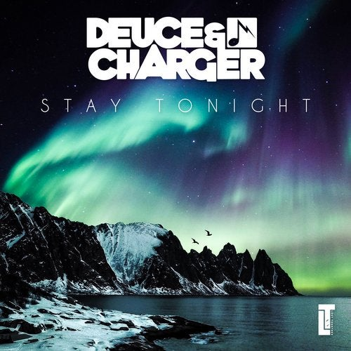 DEUCE & CHARGER – Stay Tonight – LOST TOGETHER MUSIC