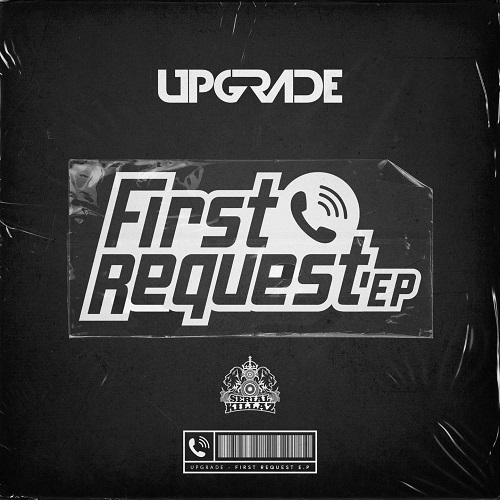 Upgrade – First Request EP – Serial Killaz