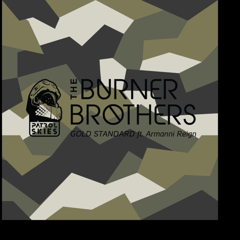 The Burner Brothers ft. Armanni Reign – Gold Standard – Patrol The Skies Music.