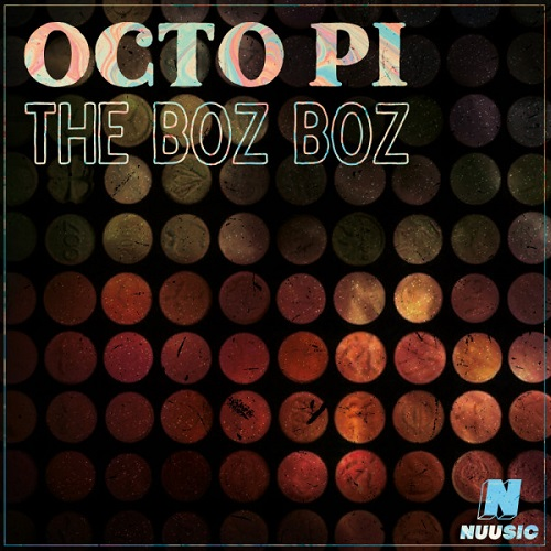 """OCTO PI on his latest release   """"The Boz Boz"""" on NUUSIC"""