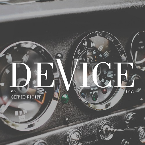 S9 – Get It Right – DeVice
